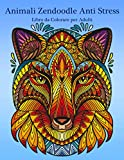 Animali Zendoodle Anti Stress Libro da Colorare per Adulti