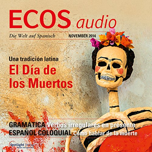 ECOS Audio - El Día de los Muertos. 11/2014     Spanisch lernen Audio - Der Tag der Toten              By:                                                                                                                                 Covadonga Jimenez                               Narrated by:                                                                                                                                 div.                      Length: 1 hr and 2 mins     Not rated yet     Overall 0.0