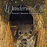 Wandering Off: Nature's Notable Nourishments