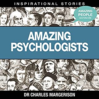 Amazing Psychologists                   Written by:                                                                                                                                 Dr. Charles Margerison                               Narrated by:                                                                                                                                 full cast                      Length: 44 mins     Not rated yet     Overall 0.0