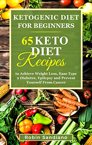 Amazon Com Ketogenic Diet For Beginners 65 Keto Diet Recipes To