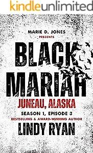 Black Mariah: Juneau, Alaska (Black Mariah Series, Season 1 Book 3)