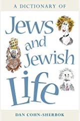 A Dictionary of Jews and Jewish Life Kindle Edition