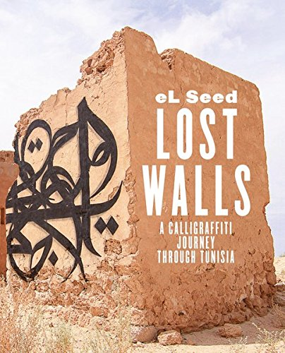 Lost Walls: A Calligraffiti Journey through Tunisia: Graffiti Road Trip in Tunisia