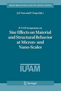 IUTAM Symposium on Size Effects on Material and Structural Behavior at Micron- and Nano-Scales: Proceedings of the IUTAM S...