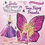 True Fairy Friends [With Sticker(s)] (Barbie: Mariposa & the Fairy Princess) by Mary Man-Kong (Adapter) (23-Jul-2013) Paperback