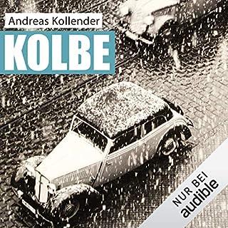 Kolbe                   Autor:                                                                                                                                 Andreas Kollender                               Sprecher:                                                                                                                                 Peter Lontzek                      Spieldauer: 11 Std. und 34 Min.     254 Bewertungen     Gesamt 4,5