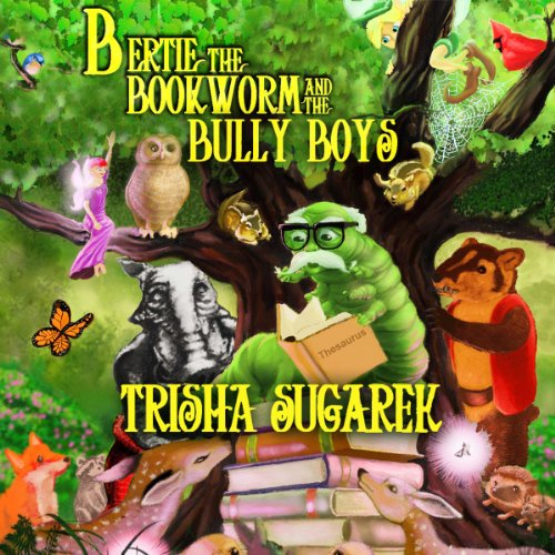 Couverture de Bertie, the Bookworm and the Bully Boys