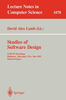 Studies of Software Design: ICSE'93 Workshop, Baltimore, Maryland, USA, May (17-18), 1993. Selected Papers