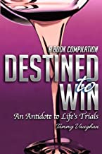 DESTINED TO WIN: An Antidote to Life's Trials