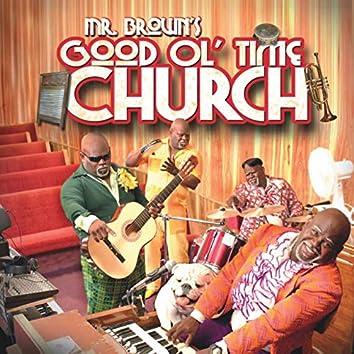 Mr. Brown's Good Ol' Time Church