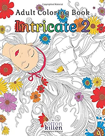 Adult Coloring Book - Intricate 2: 49 of the most exquisite designs for a relaxed and joyful coloring time