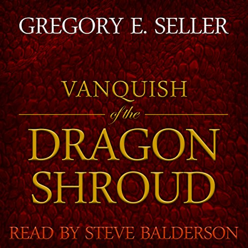 Vanquish of the Dragon Shroud audiobook cover art