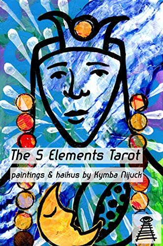 The 5 Elements Tarot: Paintings and haikus (English Edition)