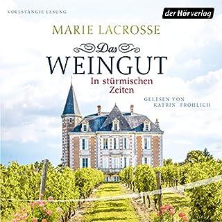 Das Weingut in stürmischen Zeiten     Das Weingut 1              Autor:                                                                                                                                 Marie Lacrosse                               Sprecher:                                                                                                                                 Katrin Fröhlich                      Spieldauer: 18 Std. und 17 Min.     310 Bewertungen     Gesamt 4,5