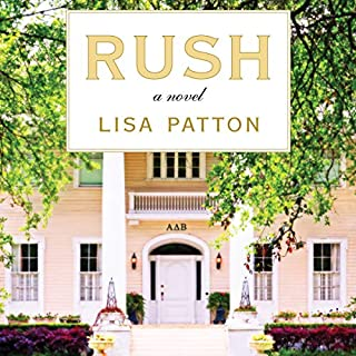 Rush     A Novel              By:                                                                                                                                 Lisa Patton                               Narrated by:                                                                                                                                 Amanda Ronconi,                                                                                        Bahni Turpin                      Length: 15 hrs and 14 mins     191 ratings     Overall 4.7