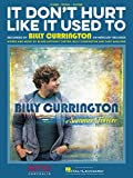 Billy Currington - It Don't Hurt Like It Used To - Sheet Music Single