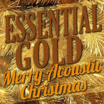Essential Gold – Merry Acoustic Christmas