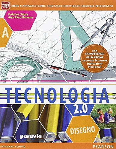Tecnologia 2 0 Con Disegno Processi Produttivi Per La Scuola Media Con E Book Con Espansione Online