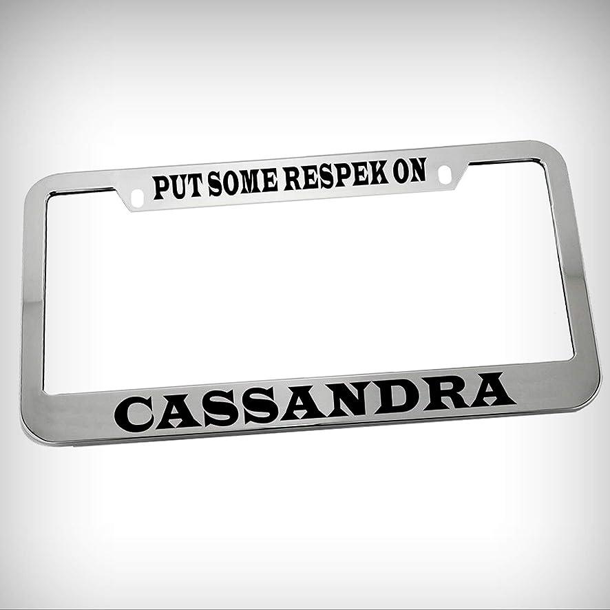 Put Some Respek On Cassandra Zinc Metal Tag Holder Car Auto Novelty License Plate Frame Decorative Border - Chrome \ Silver Color Sign for Home Garage Office Decor
