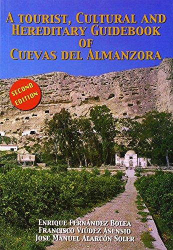 A tourist, cultural and hereditary guidebook of cuevas del almanzora (guías y libros de difusión comarca del Levante)