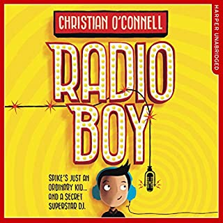 Radio Boy     Radio Boy, Book 1              By:                                                                                                                                 Christian O'Connell                               Narrated by:                                                                                                                                 Christian O'Connell                      Length: 4 hrs and 41 mins     90 ratings     Overall 4.7