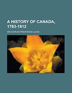A History of Canada, 1763-1812