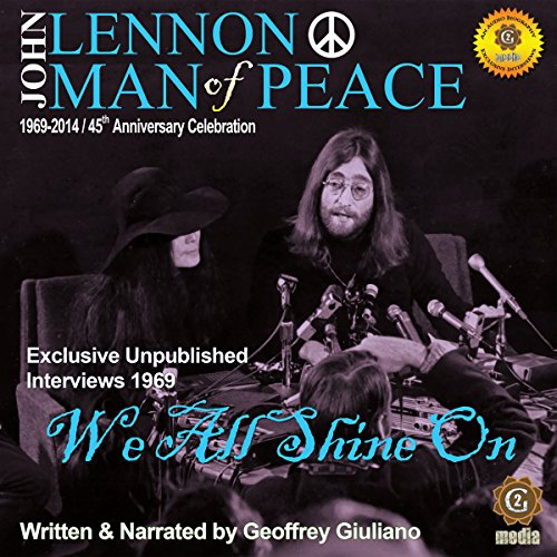 John Lennon Man of Peace, Part 4: We All Shine On audiobook cover art