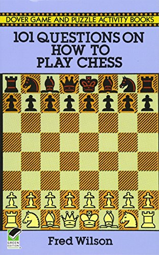 How to Play Chess: 101 Questions and Answers (Dover Chess)