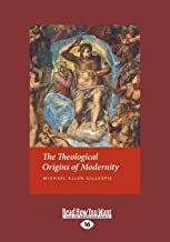 The Theological Origins of Modernity