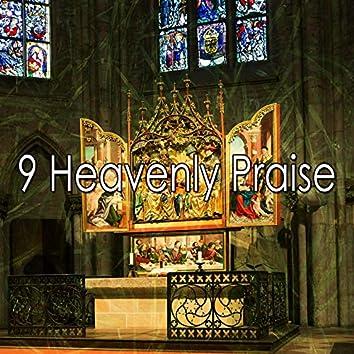 9 Heavenly Praise