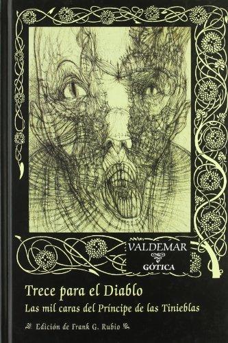 Trece para el Diablo: Las mil caras del Príncipe de las Tinieblas (Gótica)
