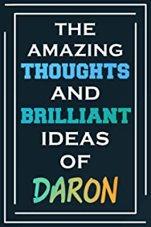 The Amazing Thoughts And Brilliant Ideas Of Daron: Blank Lined Notebook | Personalized Name Gifts