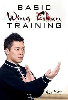 Basic Wing Chun Training: Wing Chun For Street Fighting and Self Defense