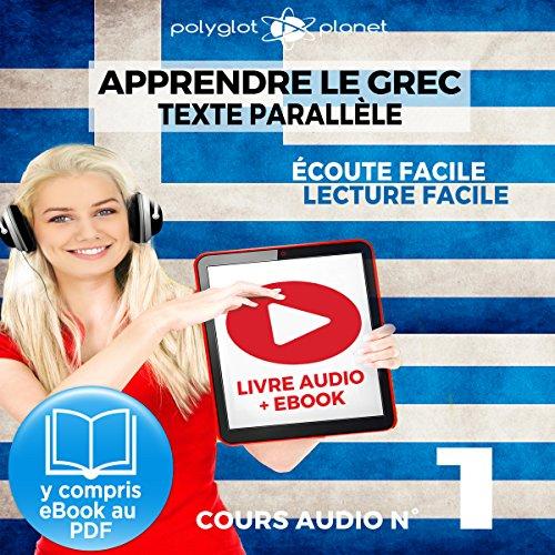 Apprendre le grec | Écoute facile | Lecture facile | Texte parallèle COURS AUDIO N° 1: Lire et écouter des Livres en Grec [Learn Greek] cover art
