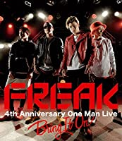 FREAK 4th Anniversary One Man Live BRING IT ON [Blu-ray]