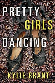 Pretty Girls Dancing by [Kylie Brant]