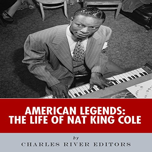 American Legends: The Life of Nat King Cole audiobook cover art