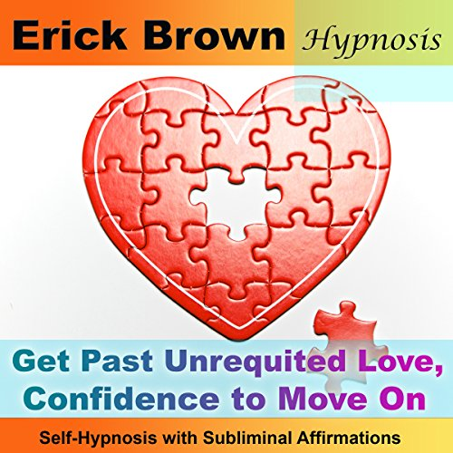 Get Past Unrequited Love, Confidence to Move On cover art