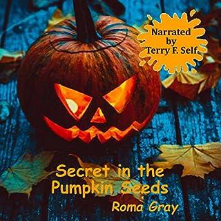 Secret in the Pumpkin Seeds audiobook cover art