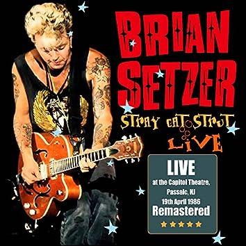 Stray Cat Strut: Live at Capitol Theatre, Passaic, NJ 19th April 1986 (Remastered)