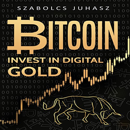 Bitcoin: Invest in Digital Gold audiobook cover art