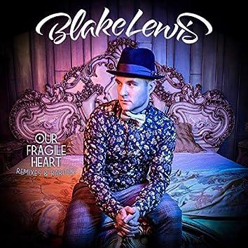 Our Fragile Heart: Remixes & Rarities