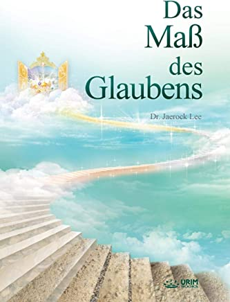 Das Maß Des Glaubens: The Measure of Faith (German)