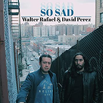 So Sad (feat. David Perez)