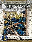 Les troupes de marine - Tome 1, Les dernieres cartouches 1622-1871
