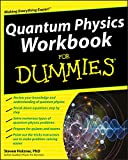 Quantum Physics Workbook For Dummies (For Dummies Series)