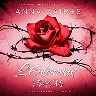Twist Me - L'Enlèvement (French Edition)                   Written by:                                                                                                                                 Anna Zaires,                                                                                        Dima Zales                               Narrated by:                                                                                                                                 Aurelia Steiner                      Length: 7 hrs and 55 mins     3 ratings     Overall 3.7