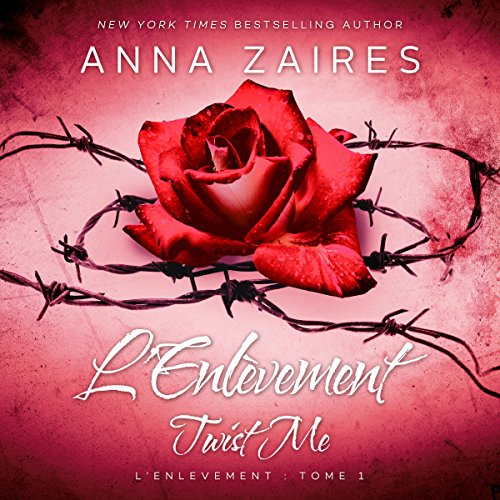 Twist Me - L'Enlèvement (French Edition)                   Written by:                                                                                                                                 Anna Zaires,                                                                                        Dima Zales                               Narrated by:                                                                                                                                 Aurelia Steiner                      Length: 7 hrs and 55 mins     2 ratings     Overall 3.0