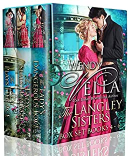 The Langley Sisters Collection: (Books 4-6) A Regency Romance Collection by [Wendy Vella]